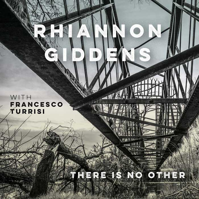 Rhiannon Giddens with Francesco Turrisi - There is no Other (2019)
