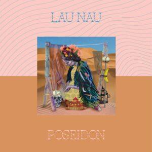 Lau Nau - Poseidon (2017)