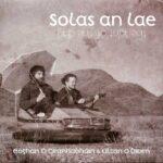 Eoghan Ó Ceannabháin & Ultan O'Brien: Solas an Lae