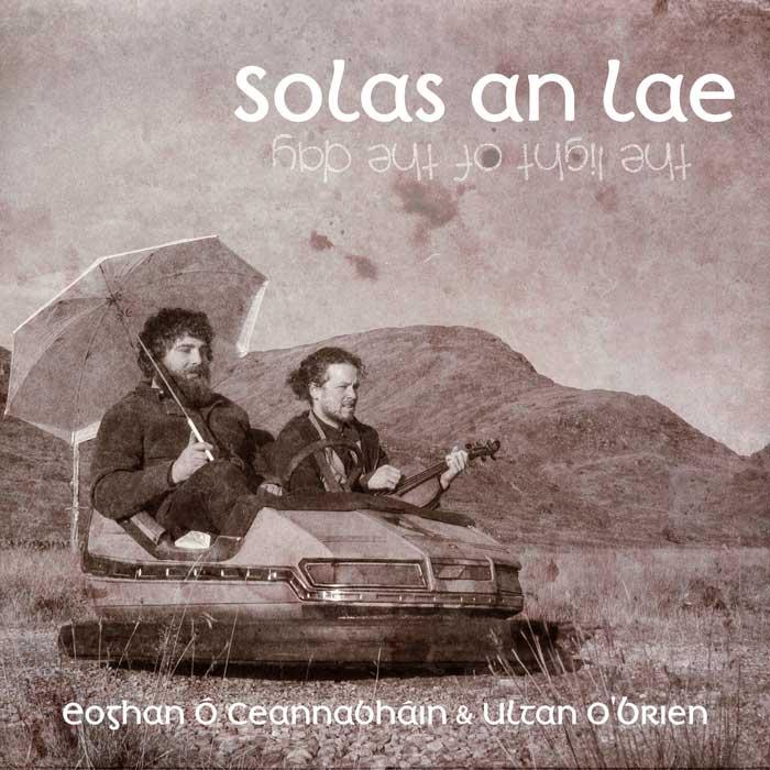 Eoghan Ó Ceannabháin & Ultan O'Brien - Solas an Lae (2020)