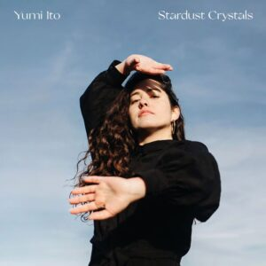 Yumi Ito - Stardust Crystals (2020)
