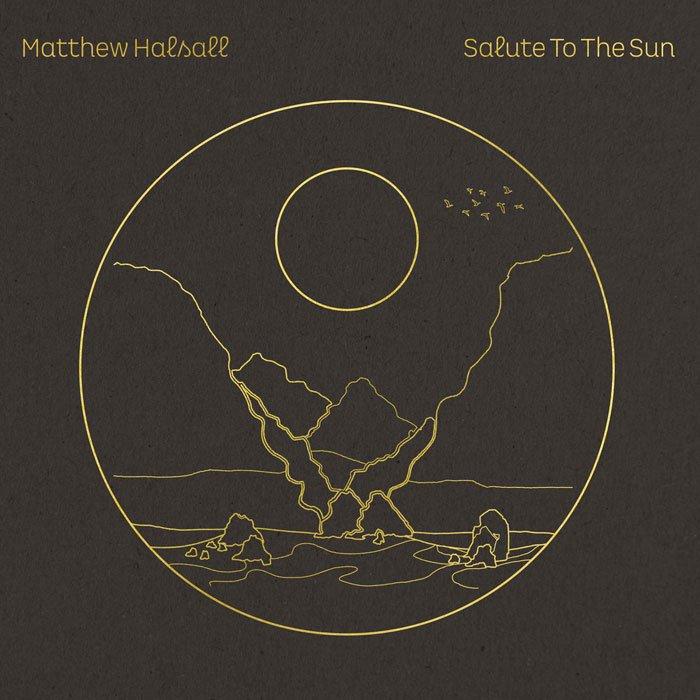 Matthew Halsall - Salute to the Sun (2020)