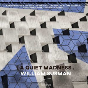 William Susman – A Quiet Madness (2021)